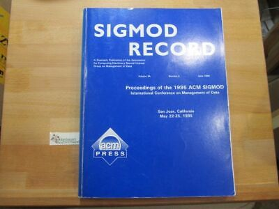 Sigmod 95: Proceedings of the 1995 ACM Sigmod : International Conference on Mana