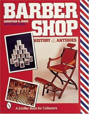 BARBERSHOP: History and Antiques (Schiffer Book for Collectors) by JONES New..