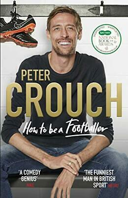 How to Be a Footballer by Crouch  New 9781785039768 Fast Free Shipping..