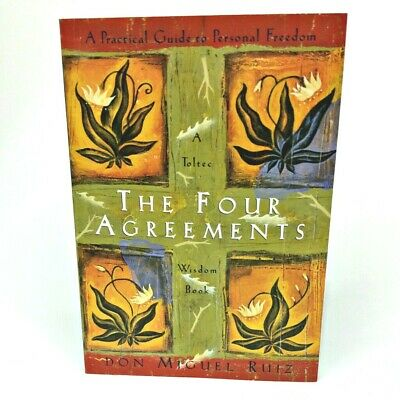 THE FOUR AGREEMENTS Practical Guide to Personal Freedom Don Miguel Ruiz