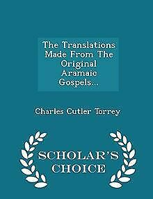 The Translations Made from the Original Aramaic Gospels.... | Buch | Zustand gut