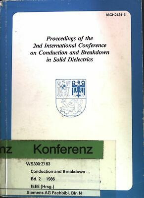 Proceedings of the 2nd International Conference on Conduction and Breakdown in S