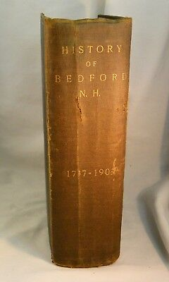 HISTORY OF BEDFORD New Hampshire from 1737-1900 Genealogy First Edition 1903