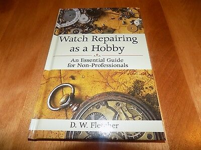WATCH REPAIRING AS A HOBBY Watches Repair Handbook Timepieces Repairs Book NEW