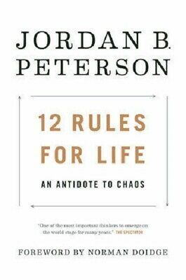12 Rules for Life An Antidote to Chaos by Jordan B. Peterson Hardcover Morality