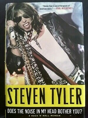 "STEVEN TYLER, ""Does the noise in my head bother you?"", SIGNED, FIRST EDITION!"