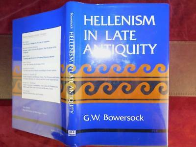 HELLENISM in LATE ANTIQUITY by BOWERSOCK/ANCIENT GREECE/CHRISTIANITY/SCARCE 1993