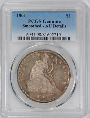 1861 $1 Liberty Seated Dollar PCGS AU About Uncirculated Details Smoothed Cer...