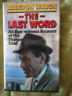 Waugh - The Last Word -- an eyewitness account of the Jeremy Thorpe trial (1980)