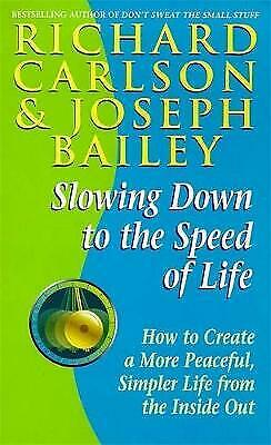 Slowing Down to the Speed of Life, Richard Carlson
