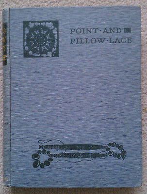 Point and Pillow Lace: A Short Account of Various Kinds, Reprint 1913