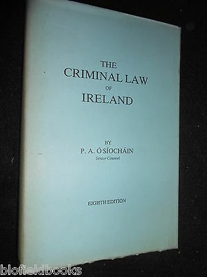 The Criminal Law of Ireland by P A O Siochain - 1988 - Revised Edition, Legal