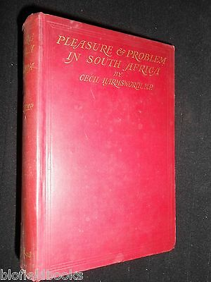 INSCRIBED: Pleasure & Problem in South Africa, Cecil Harmsworth 1908-1st African