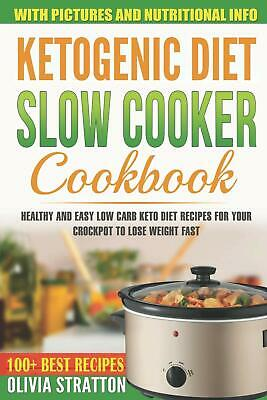 Ketogenic Diet Slow Cooker Cookbook Healthy Olivia Stratton Paperback Low Carb