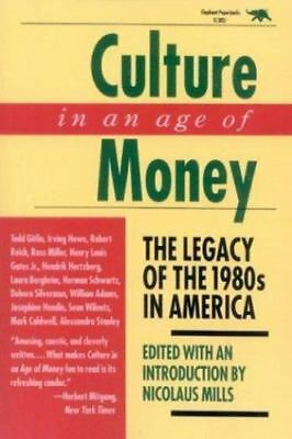Culture in an Age of Money: The Legacy of the 1980s in America, ,0929587715, Boo