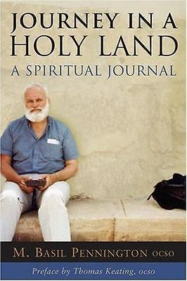 Journey in a Holy Land : A Spiritual Journal by M. Basil Pennington