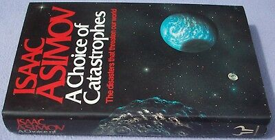 ISAAC ASIMOV A Choice Of Catastrophes HB DW 1/1 FIRST EDITION Science Disasters