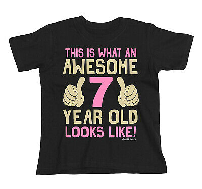 Kids GIRLS 7th Birthday T-Shirt AWESOME 7 Year Old Looks Like Gift Party Top