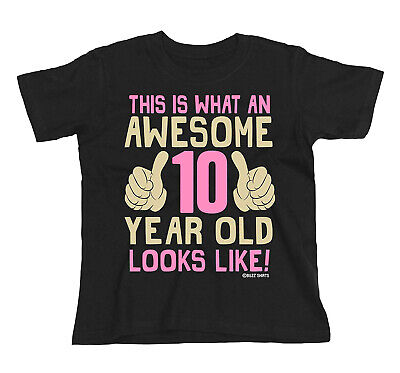Kids GIRLS 10th Birthday T-Shirt AWESOME 10 Year Old Looks Like Gift Party Top