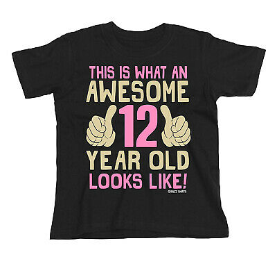 Kids GIRLS 12th Birthday T-Shirt AWESOME 12 Year Old Looks Like Gift Party Top