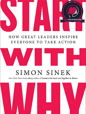 Start with Why: How Great Leaders Inspire Everyone to Take Action, (PDF)