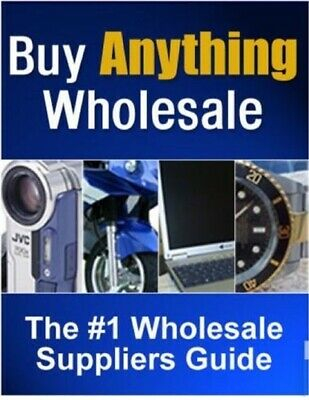 Buy Anything Wholesale: The #1 Wholesale Guide PDF eBook