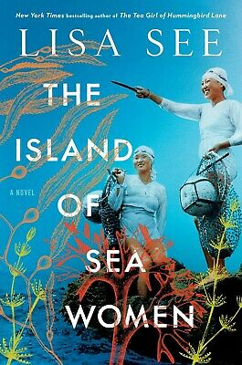The Island of Sea Women A Novel by Lisa See Hardcover Women's Friendship Fiction