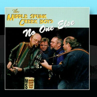 No One Else ~ The Middle Spunk Creek Boys CD