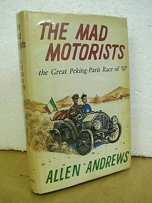 The Mad Motorists the Great Peking-Paris Race of '07 by Allen Andrews HB/DJ
