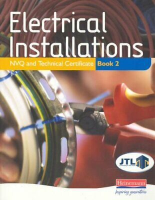 Electrical Installations NVQ and Technical Certificate Book 2: Bk. 2,JTL