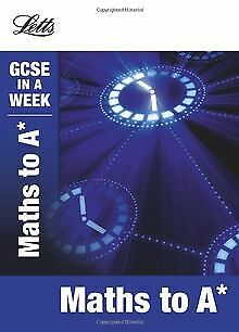 Letts GCSE in a Week Revision Guides - Maths to A* ... | Buch | Zustand sehr gut