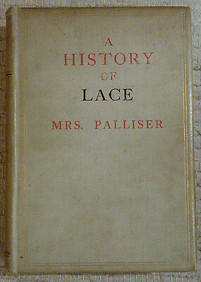 A History of Lace by Mrs Bury Palliser, 1902