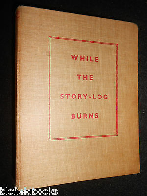 While the Story-Log Burns - Thornton W. Burgess - 1949 - Vintage Children's Book
