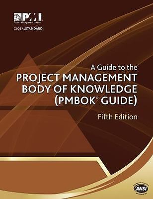A Guide to the PROJECT MANAGEMENT BODY OF KNOWLEDGE (PMBOK GUIDE) * FREE S/H