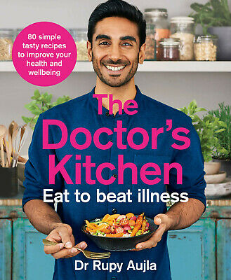 The Doctor's Kitchen - Eat to Beat Illness by Dr Rupy Aujla New Recipe Cookbook
