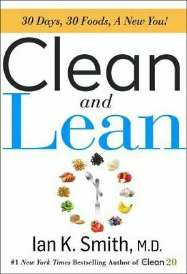 Clean & Lean 30 Days 30 Foods a New You! Hardcover by Ian K. Smith M.D.Diet Book