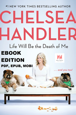 Life Will Be the Death of Me: . . . and you too! (EPUB, PDF, MOBI)