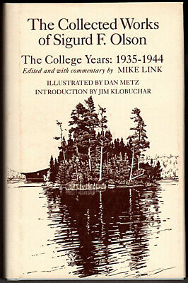 The Collected Works of Sigurd F. Olson: The College Years, 1935-1944 (Olson, Sig