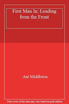First Man In: Leading from the Front,Ant Middleton- 9780008245733