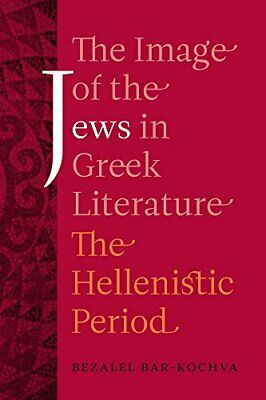The Image of the Jews in Greek Literature: The Hellenistic Period (Hellenistic C