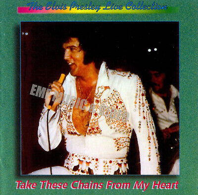 ELVIS PRESLEY Take These Chains From My Heart 1973 CD