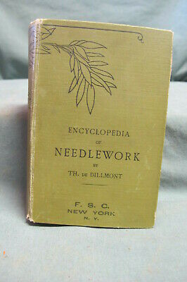 Encyclopedia Of Needlework By Therese De Dillmont--1880's-1900's-Lqqqk