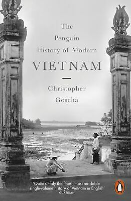 The Penguin History of Modern Vietnam, Christopher Goscha
