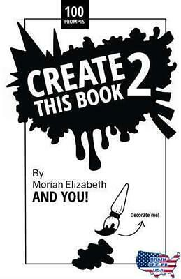 Create This Book 2 (Volume 2) 1st Edition Paperback Moriah Elizabeth Creativity