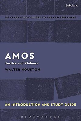 Amos: An Introduction and Study Guide: Justice and Violence by Walter J....