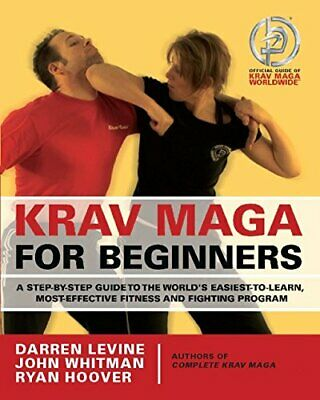 Krav Maga for Beginners: A Step-by-step Guide to the World's Easiest-to-learn, M