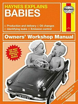 Owners' Workshop Manual: Haynes Explains Babies: All Models - from Conception to