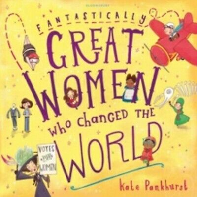 Fantastically Great Women Who Changed The World | Kate Pankh ... 9781408876985