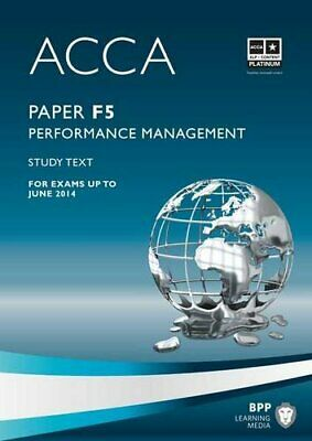 ACCA - F5 Performance Management: Study Text,BPP Learning Media- 9781445396477
