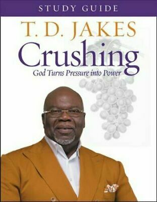 Crushing Study Guide God Turns Pressure into Power Paperback by T. D. Jakes NEW
